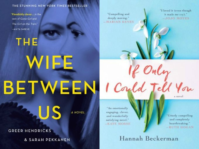The Wife Between Us by Greer Hendricks & Sarah Pekkanen and If Only I Could Tell You by Hannah Beckerman
