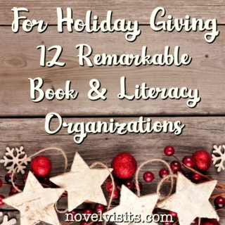 For Holiday Giving ~ 12 Remarkable Book & Literacy Organizations