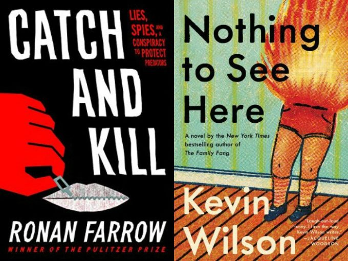 Catch and Kill by Ronan Farrow and Nothing to See Here by Kevin Wilson