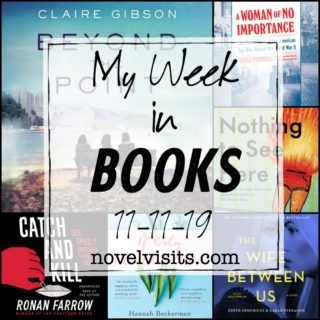 Novel Visits' My Week in Books for 11/11/19