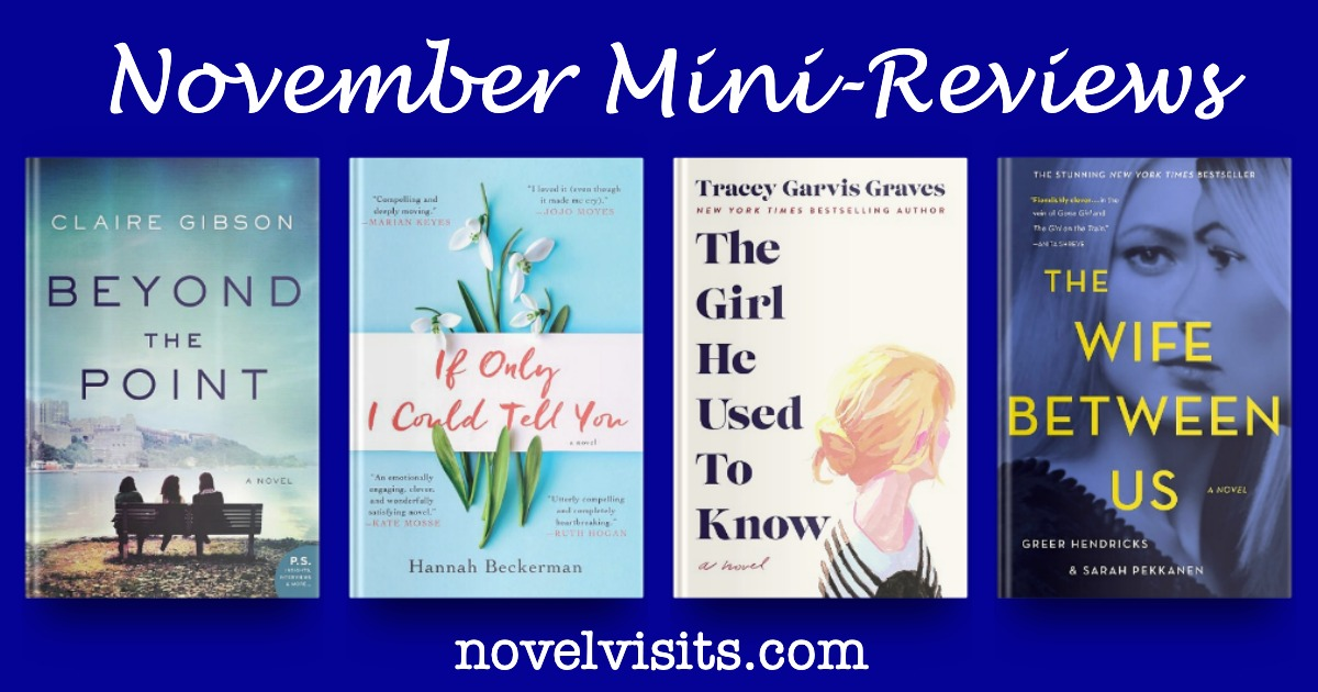 Beyond the Point by Claire Gibson, If Only I Could Tell You by Hannah Beckerman, The Girl He Used to Know by Tracey Garvis Graves and The Wife Between Us by Greer Hendricks & Sarah Pekkanen