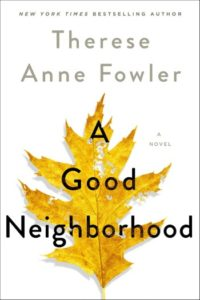 Novel Visits Winter Preview 2020 - A Good Neighborhood by Therese Anne Fowler