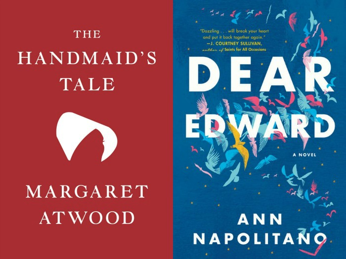 The Handmaid's Tale by Margaret Atwood and Dear Edward by Ann Napolitano