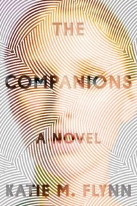 Novel Visits Winter Preview 2020 - The Companions by Katie M. Flynn