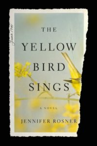 Novel Visits Winter Preview 2020 - The Yellow Bird Sings by Jennifer Rosner