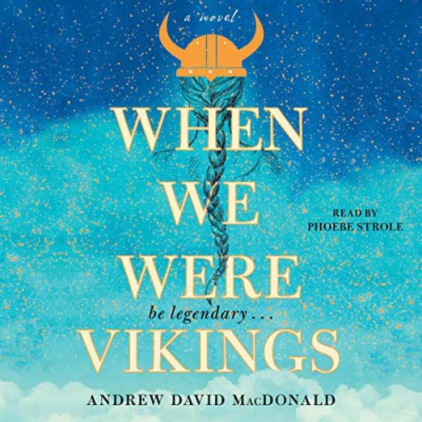 We Were Vikings by Andrew David MacDonald