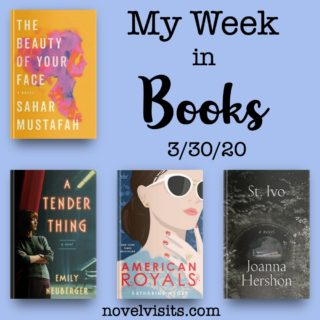 Novel Visits' My Week in Books for 3/30/20