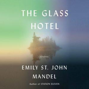 The Glass Hotel by Emily St. John Mandel (audiobook)
