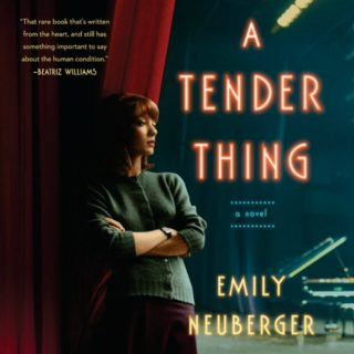 A Tender Thing by Emily Neuberger
