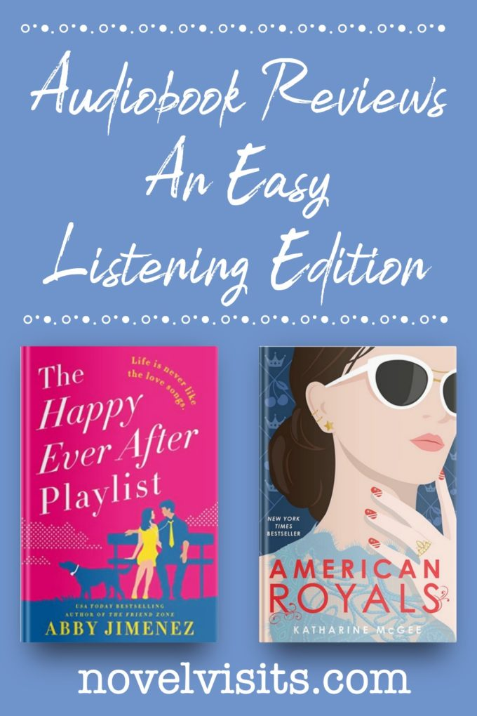 The Happy Ever After Playlist by Abby Jimenez and American Royals by Katherine McGee