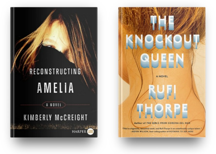 Reconstruction Amelia by Kimberly McCreight and The Knockout Queen by Rufi Thorpe