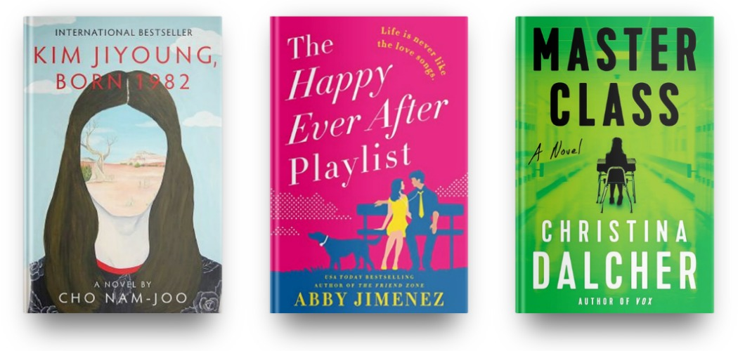 Kim Jiyoung, Born 1982 by Cho Nam-Joo, The Happy Ever After Playlist by Abby Jimenez, and Master Class by Christina Dalcher