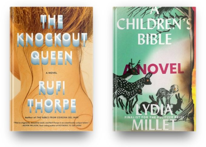 The Knockout Queen by Rufi Thorpe and A Children's Bible by Lydia Millet