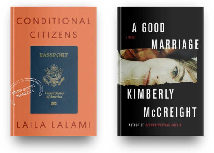 Conditional Citizens by Laila Lalami and A Good Marriage by Kimberly McCreight