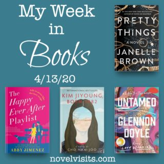 Novel Visits' My Week in Books for 4/13/20