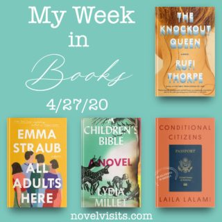 Novel Visits' My Week in Books for 4/27/20
