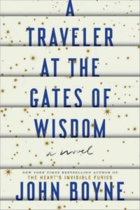 A Traveler at the Gates of Wisdom by John Boyne