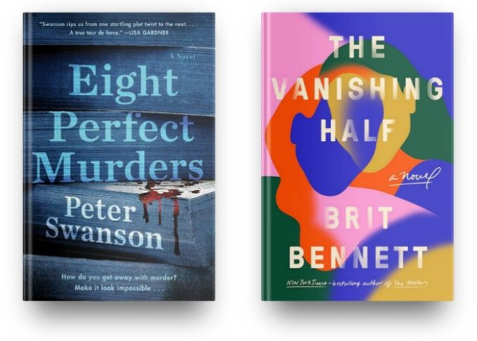 Eight Perfect Murders by Peter Swanson and The Vanishing Half by Brit Bennett