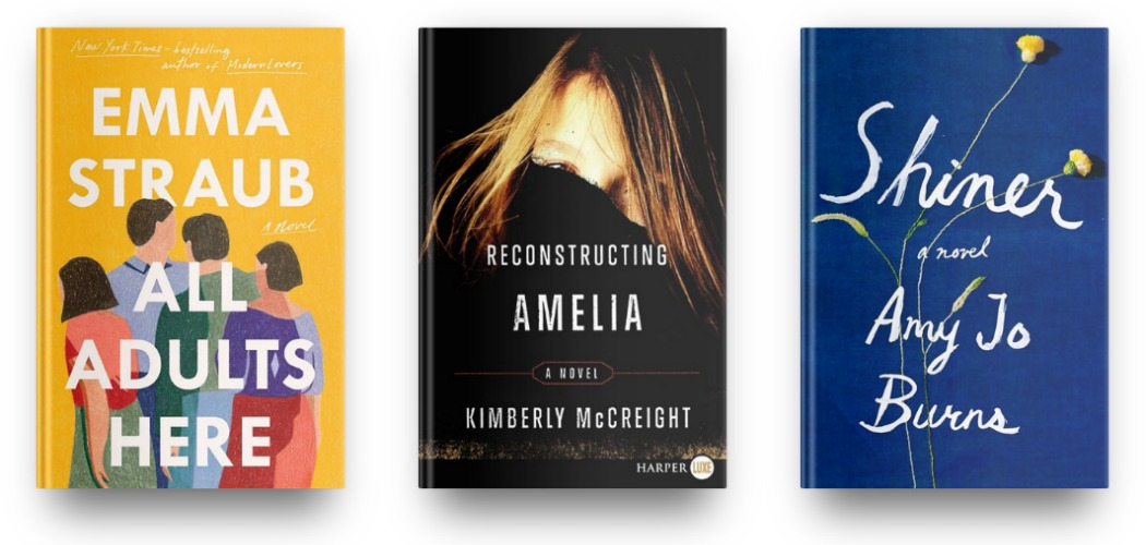 All Adults Here by Emma Straub, Reconstructing Amelia by Kimberly McCreight and Shiner by Amy Jo Burns
