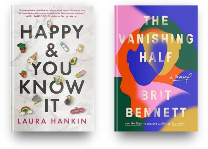Happy and You Know It by Laura Hankin and The Vanishing Half by Brit Bennett