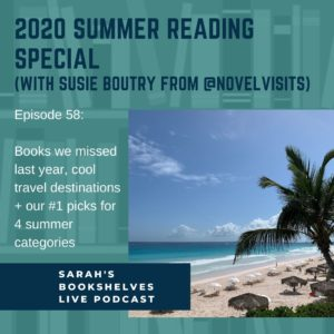 2020 Summer Reading Special on Sarah's Book Shelves Live, with Susie from Novel Visits