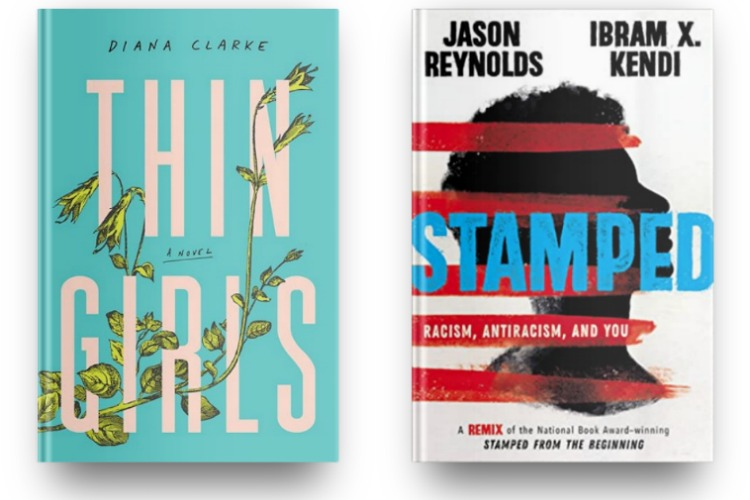 Thin Girls by Diana Clarke and Stamped by Ibram X. Kendi and Jason Reynolds