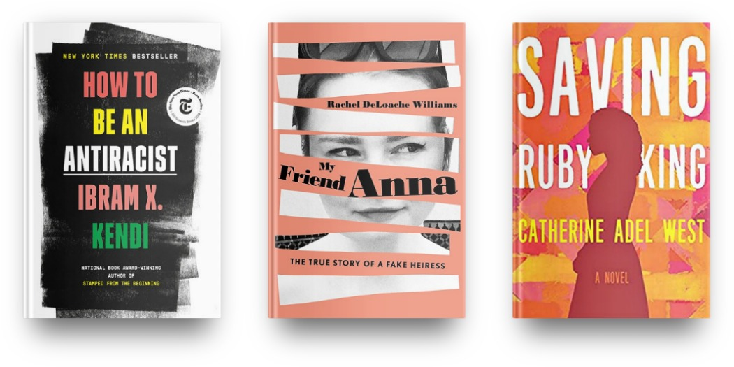 How to Be An Antiracist by Ibram X. Kendi, My Friend Anna by Rachel DeLoache Williams and Saving Ruby King by Catherine Adel West
