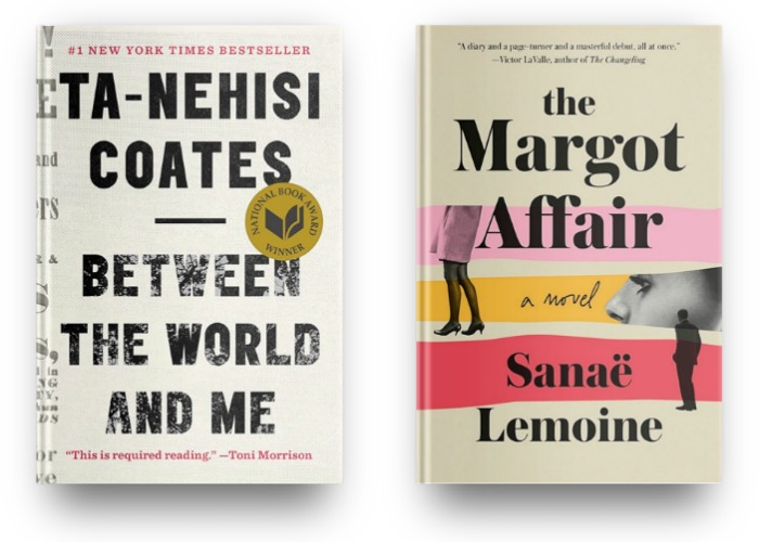 Between the World and Me by Ta-Nehisi Coates and The Margot Affair by Sanae Lemoine