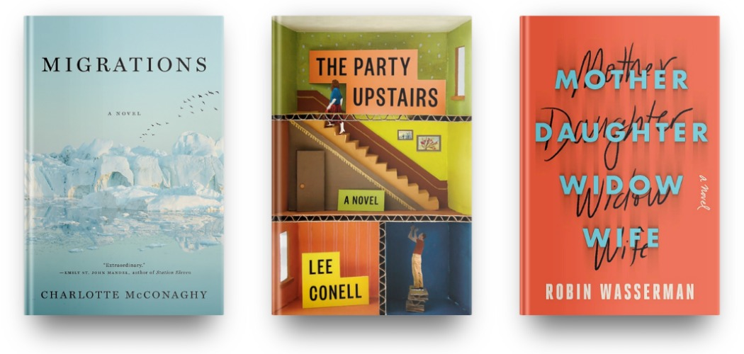 Migrations by Charlotte McConaghy, The Party Upstaires by Lee Vonell and Mother Daughter Widow Wife by Robin Wasserman