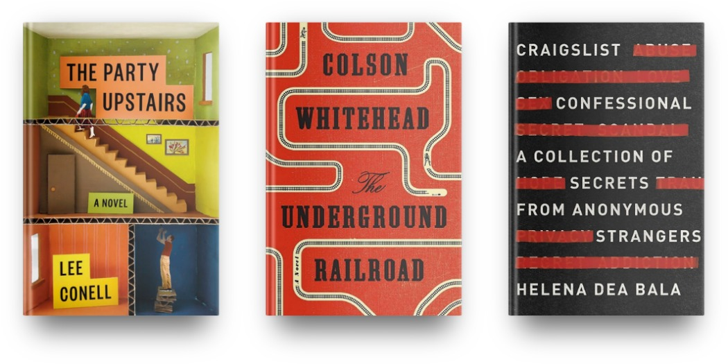The Party Upstairs by Lee Conell, The Underground Railroad by Colson Whitehead and Craigslist Confessional by Helena Dea Bala