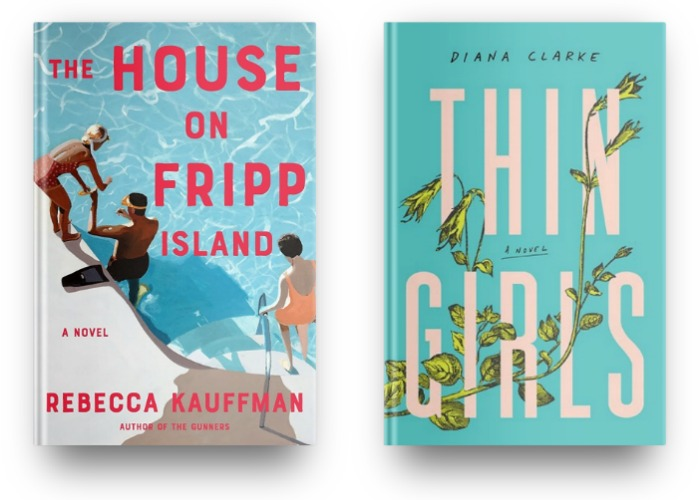 The House on Fripp Island by Rebecca Kauffman and Thin Girls by Diana Clark