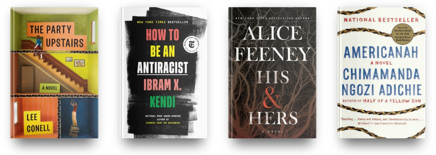 The Party Upstairs by Lee Conell, How to Be an Antiracist by Ibram X. Kendi, His & Hers by Alice Feeney, and Americanah by Chimamanda Ngozi Adichie