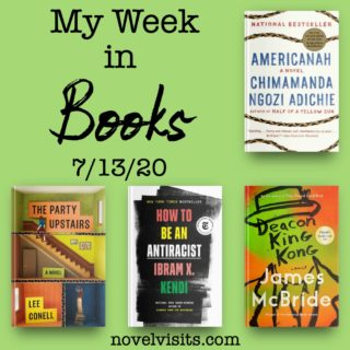 Novel Visits' My Week in Books for 7/13/20