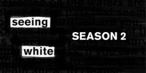 Scene on Radio - Season 2 - Seeing White