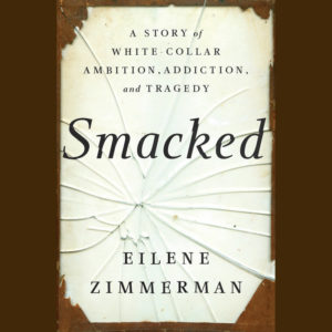 Smacked by Eilene Zimmerman (audiobook)