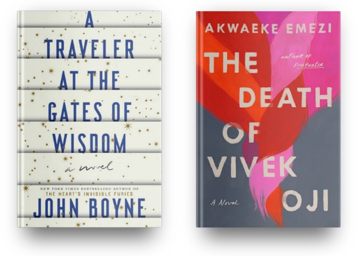 A Traveler at the Gates of Wisdom by John Boyne and The Death of Vivek Oji by Akwaeke Emezi