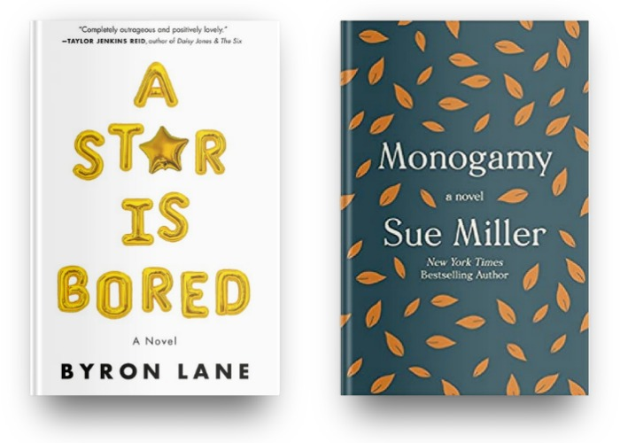 A Star is Bored by Byron Lane and Monogamy by Sue Miller