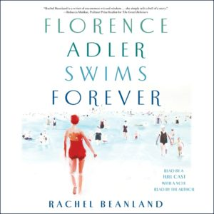 Florence Adler Swims Forever by Rachel Beanland (Audiobook)