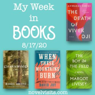Novel Visits' My Week in Books (x2) for 8/17/20