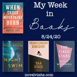 Novel Visits' My Week in Books for 8-24-20