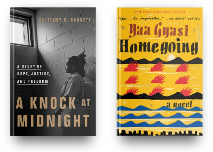A Knock at Midnight by Brittany K. Barnett and Homegoing by Yaa Gyasi