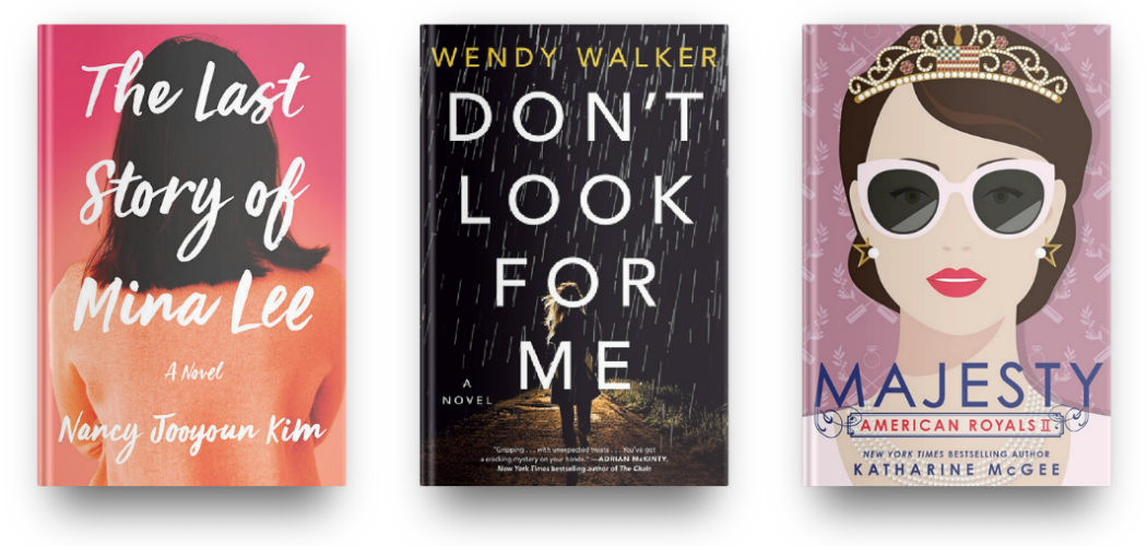The Last Story of Mina Lee by Nancy Jooyoun Kim, Don't Look for Me by Wendy Walker and Majesty by Katharine McGee
