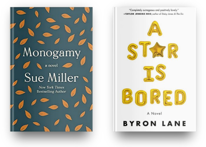 Monogamy by Sue Miller and A Star is Bored by Byron Lane