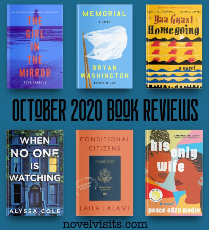 The Girl in the Mirror by Rose Carlyle, Memorial by Bryan Washington, Homegoing by Yaa Gyasi, When No One Is Watching by Alyssa Cole, Conditional Citizens by Laila Lalami, His Only Wife by Peace Adzo Medie