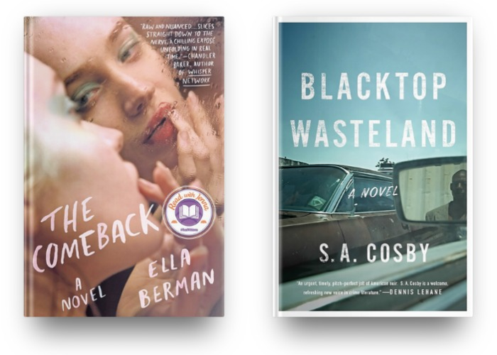 The Comeback by Ella Berman and Blacktop Wasteland by S.A. Cosby