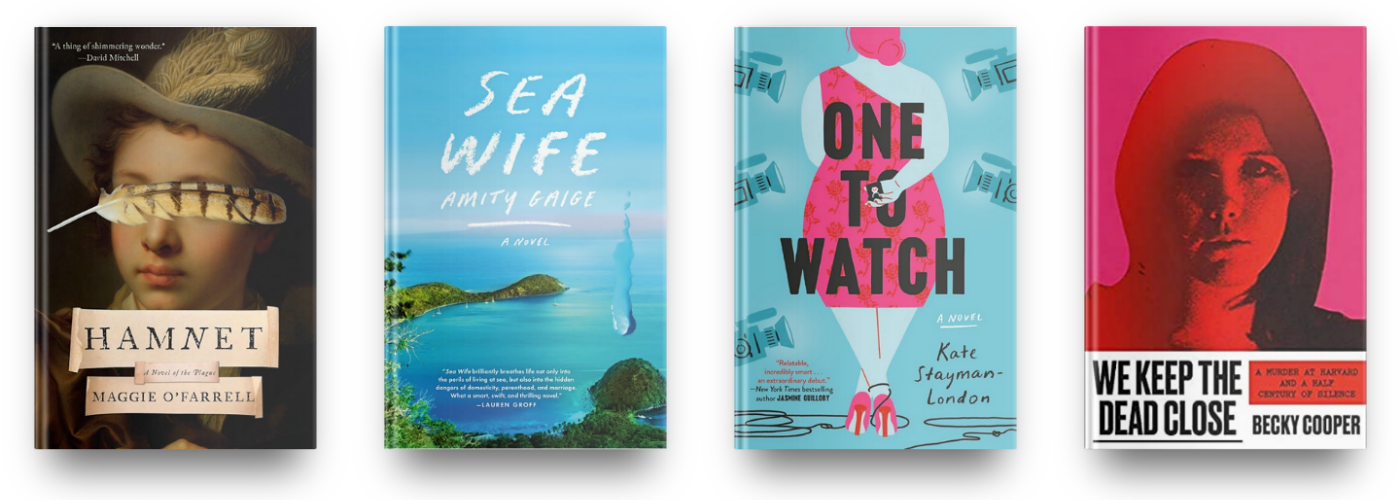 Hamnet by Maggie O'Farrell, Sea Wife by Amity Gaige, One to Watch by Kate Stayman-London and We Keep the Dead Close by Becky Cooper