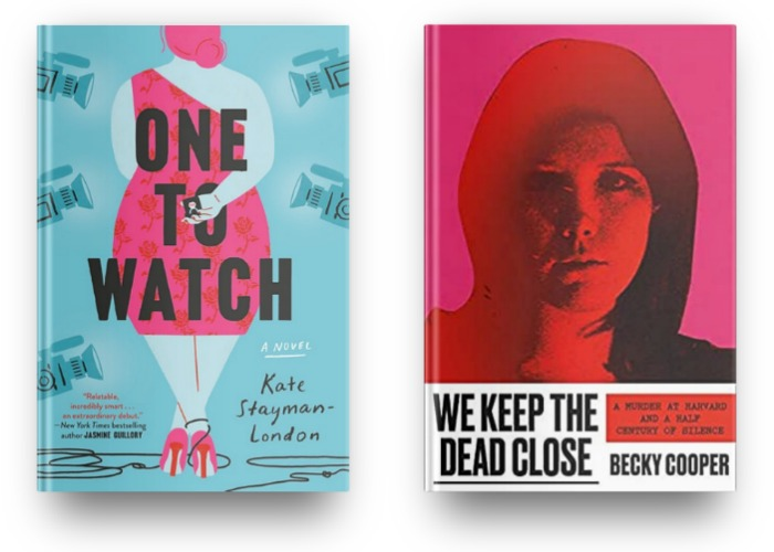 One to Watch by Kate Stayman-London and We Keep the Dead Close by Becky Cooper