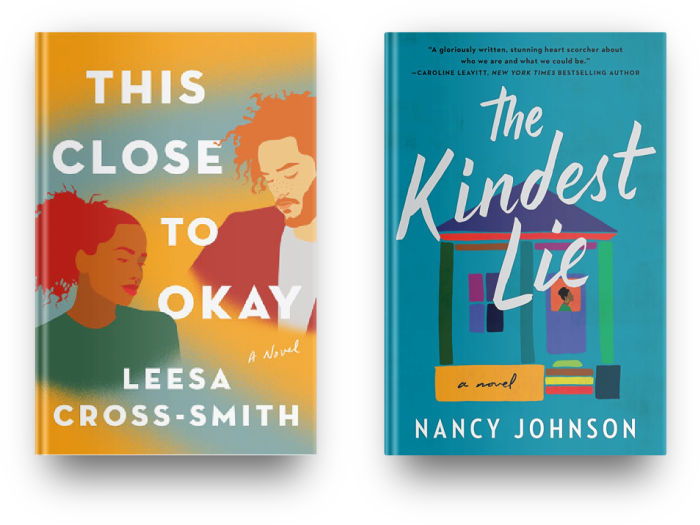 This Close to Okay by Leesa Cross-Smith and The Kindest Lie by Nancy Johnson