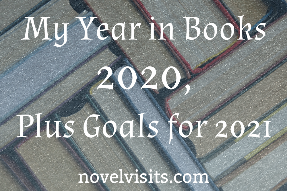 Novel Visits' My Year in Books for 2020, Plus Goals for 2021