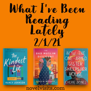Novel Visits' What I've Been Reading Lately 2/1/21